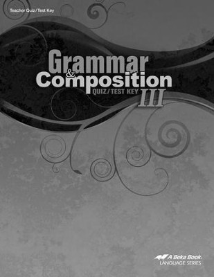 Grammar & Composition III Quizzes & Tests Key   -