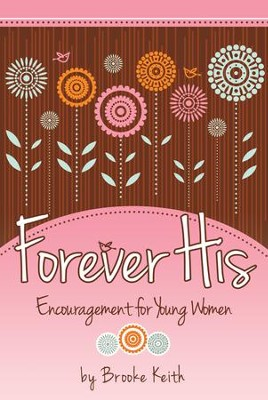 Forever His: Encouragement for Young Women   -