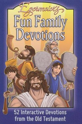Egermeier's Family Devotions--Old Testament  -     By: Ray Houser, Tina Houser