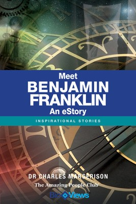 Meet Benjamin Franklin - An eStory: Inspirational Stories - eBook  -     By: Charles Margerison