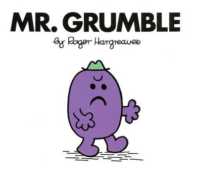 Mr. Grumble   -     By: Roger Hargreaves     Illustrated By: Roger Hargreaves