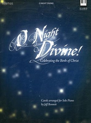 O Night Divine! Carols Arranged for Solo Piano    -