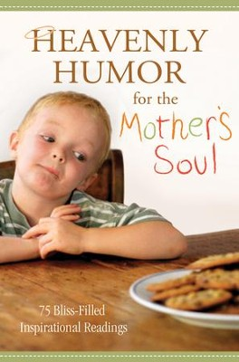 Heavenly Humor for the Mother's Soul: 75 Bliss-Filled Inspirational Readings - eBook  -