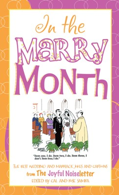 In the Marry Month: The Best Wedding and Marriage Jokes and Cartoons from The Joyful Noiseletter - eBook  -     By: Cal Samra
