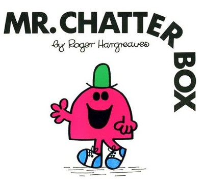 Mr. Chatterbox  -     By: Roger Hargreaves