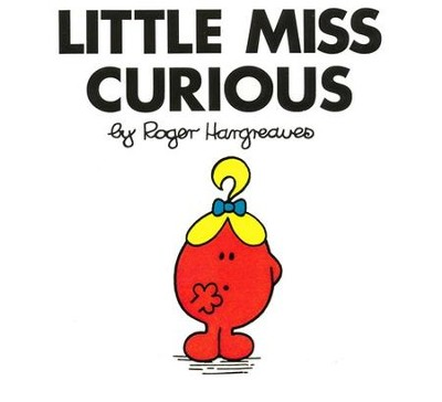 Little Miss Curious  -     By: Roger Hargreaves