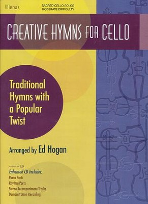 Creative Hymns For Cello, Book W/ Enhanced CD  -     By: Ed Hogan