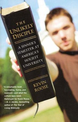 The Unlikely Disciple: A Sinner's Semester at America's Holiest University, Softcover  -     By: Kevin Roose