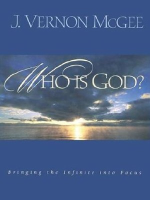 Who Is God?: Bringing the Infinite into Focus - eBook  -     By: J. Vernon McGee