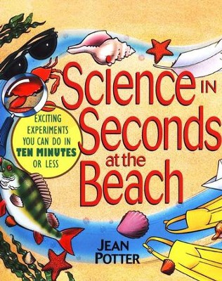 Science In Seconds At The Beach   -     By: Jean Potter