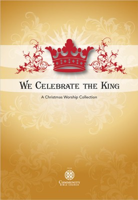 We Celebrate The King, Book  -     By: Bible Community Church