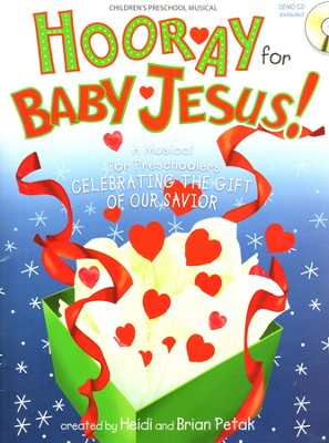 Hooray for Baby Jesus!: A Musical for Preschoolers Celebrating the Gift of Our Savior  -