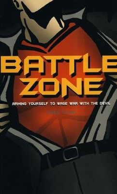 Battle Zone: Arming Yourself to Wage War With the Devil  -     By: Greg Stier