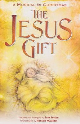 The Jesus Gift: A Musical for Christmas   -
