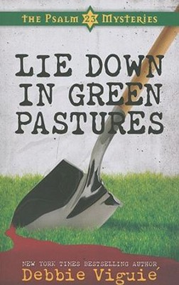 Lie Down in Green Pastures - eBook  -     By: Debbie Viguie