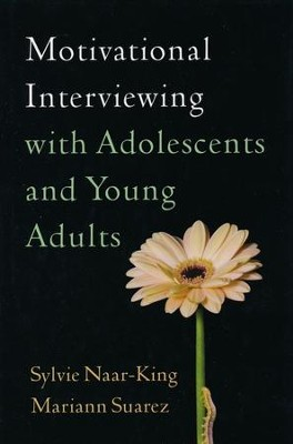 Motivational Interviewing with Adolescents and Young Adults  -     By: Sylvie Naar-King, Mariann Suarez