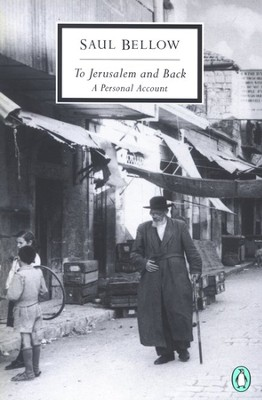 To Jerusalem and Back: A Personal Account   -     By: Saul Bellow