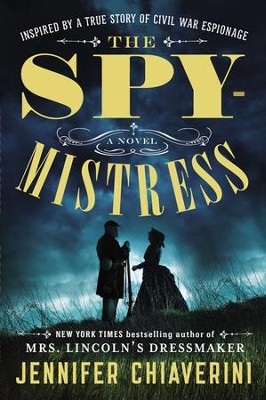 The Spymistress    -     By: Jennifer Chiaverini