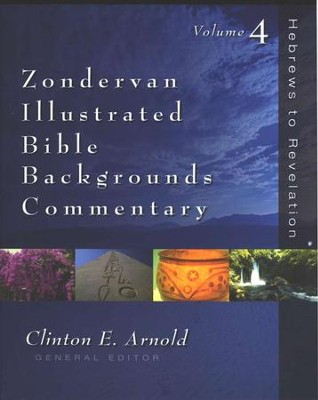 Zondervan Illustrated Bible Backgrounds Commentary: Hebrews to Revelation  -     Edited By: Clinton E. Arnold     By: Edited by Clinton E. Arnold