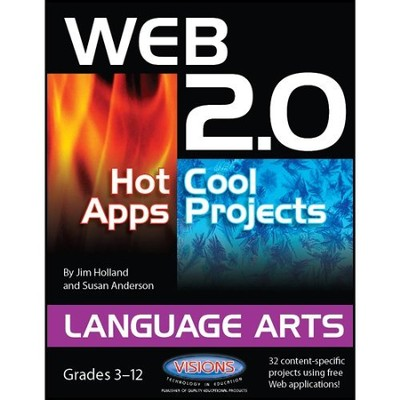 Web 2.0 Hot Apps/Cool Projects: Language Arts   -     By: Jim Holland, Susan Anderson