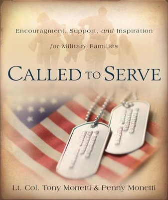 Called to Serve: Encouragement, Support and Inspiration for Military Families - eBook  -     By: Tony Monetti, Penny Monetti
