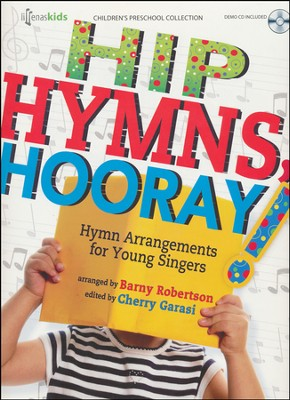 Hip Hymns, Hooray!: Hymn Arrangements for Young Singers  -     Edited By: Cherry Garasi     By: Barny Robertson