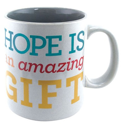 Hope Is An Amazing Gift Mug  -