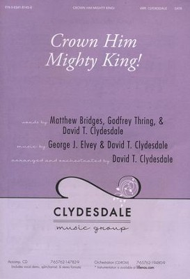 Crown Him Mighty King!  -     By: David T. Clydesdale