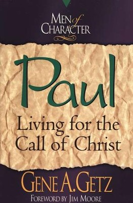 Paul, Men Of Character Series   -     By: Gene A. Getz