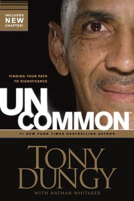 Uncommon: Finding Your Path to Significance - eBook  -     By: Tony Dungy, Nathan Whitaker