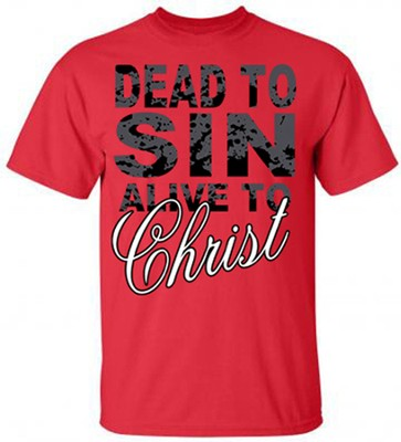 Dead To Sin, Alive to Christ Shirt, Red, Large  -