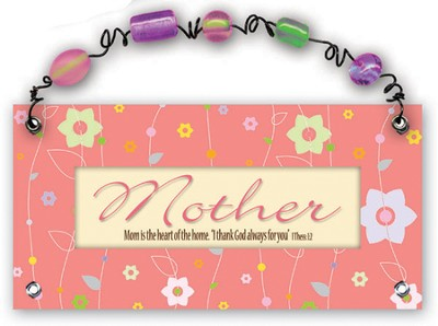 Mother, Mom Is the Heart Of the Home Plaque  -