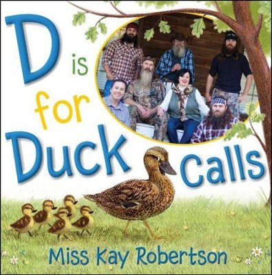 D is for Duck Calls   -     By: Kay Robertson
