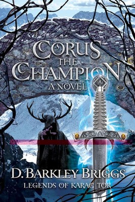 Corus the Champion - eBook  -     By: D. Barkley Briggs