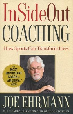 InSideOut Coaching: How Sports Can Transform Lives    -     By: Joe Ehrmann, Paula Ehrmann, Gregory Jordan