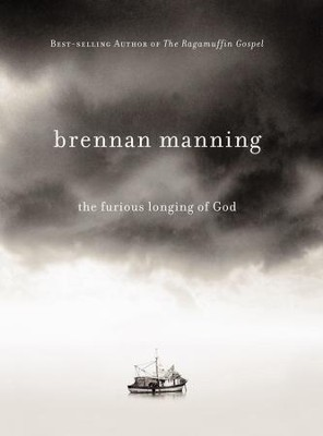 The Furious Longing of God - eBook  -     By: Brennan Manning