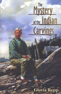 The Mystery of the Indian Carvings   -     By: Gloria Repp