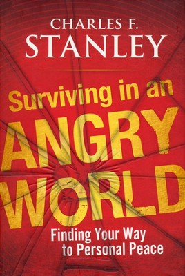 Surviving in an Angry World: Finding Your Way to  Personal Peace - Marked Edition  -     By: Charles F. Stanley