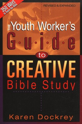 The Youth Worker's Guide to Creative Bible Study   -     By: Karen Dockrey