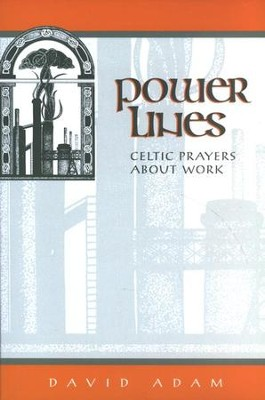 Power Lines: Celtic Prayers About Work   -     By: David Adam