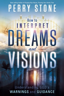 How to Interpret Dreams and Visions: Understanding God's warnings and guidance - eBook  -     By: Perry Stone