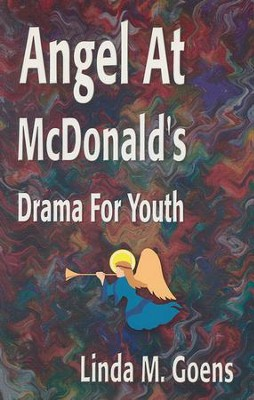 Angel At McDonald's: Advent Drama for Youth  -     By: Linda M. Goens