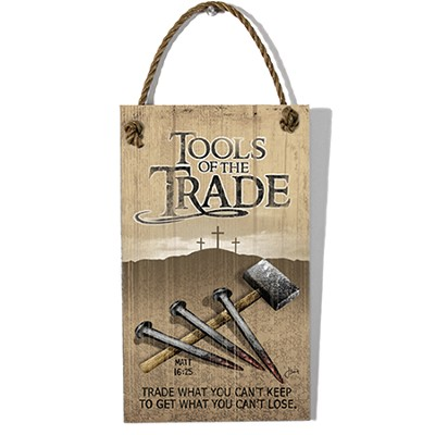 Tools Of the Trade Wood Sign with Rope Hanger  -