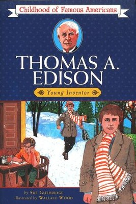 Thomas A. Edison: Young Inventor   -     By: Sue Guthridge     Illustrated By: Wallace Wook