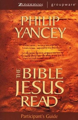 The Bible Jesus Read, Participant's Guide   -     By: Philip Yancey