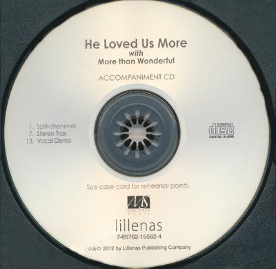 He Loved Us More With More Than Wonderful (Accompaniment CD)  -