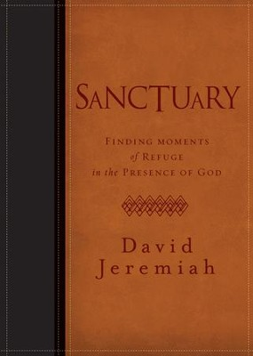 Sanctuary: Finding Moments of Refuge in the Presence of God - eBook  -     By: Dr. David Jeremiah