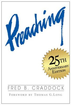 Preaching (Revised edition): Revised Edition - eBook  -     By: Fred Craddock
