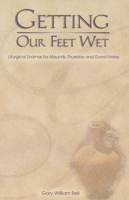 Getting Our Feet Wet  -     By: Gary William Bell