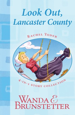 Rachel Yoder Story Collection 1-Look Out, Lancaster County!: Four Stories in One - eBook  -     By: Wanda E. Brunstetter